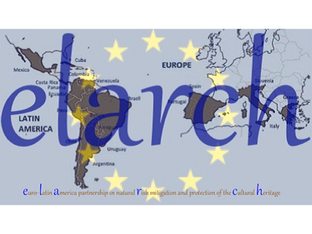 Euro-Latin American partnership in natural Risk mitigation and protection of the Cultural Heritage (ELARCH)